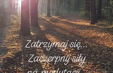 Zatrzymaj się zaczerpnij siły na medytacji