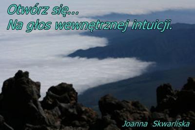 Otwórz się…Na głos wewnętrznej intuicji.